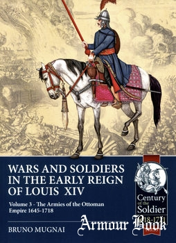 Wars and Soldiers in the Early Reign of Louis XIV Volume 3 [Helion & Company]