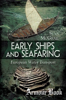Early Ships and Seafaring Water Transport within Europe [Pen and Sword]