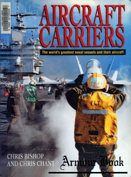 Aircraft Carriers: The World's Greatest Naval Vessels and Their Aircraft [MBI]