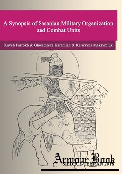 A Synopsis of Sasanian Military Organization and Combat Units [Siedlce University]