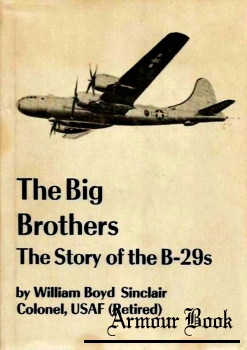 The Big Brothers, the Story of the B-29s [The Naylor Company]