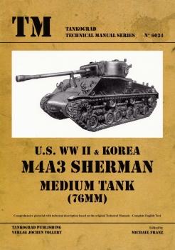U.S. WW II & Korea M4A3 Sherman Medium Tank (76mm) [Tankograd  Technical Manual Series №6034]