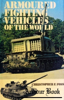 Armoured Fighting Vehicles of the World [Charles Scribner's Sons]