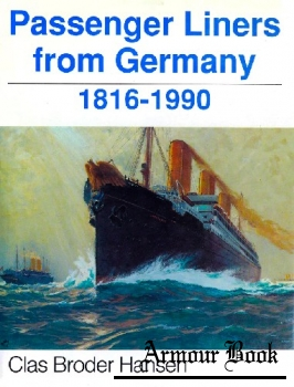 Passenger Liners from Germany: 1816-1990 [Schiffer Publishing]