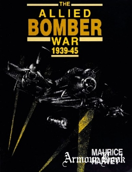 The Allied Bomber War: 1939-1945 [Spellmount Publishers]
