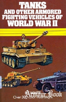 Tanks and Other Armoured Fighting Vehicles of World War II [Peerage Press]