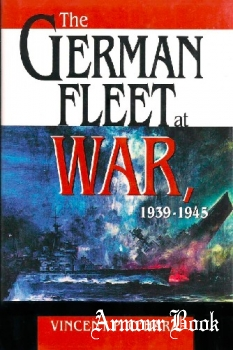 The German Fleet At War, 1939-1945 [Naval Institute Press]