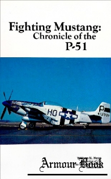 Fighting Mustang: Chronicle of the P-51 [Champlin Fighter Museum Press]
