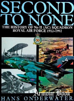 Second to None: The History of No II (AC) Squadron Royal Air Force 1912-1992 [Airlife]