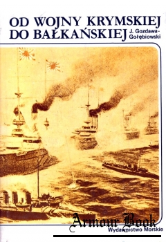 Od wojny krymskiej do balkanskiej [Historia Morska]