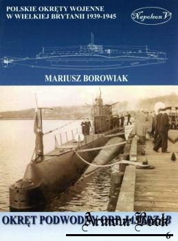 Okret podwodny ORP Jastrzab [Polskie okrety wojenne w Wielkiej Brytanii 1939-1945. Tom VI]