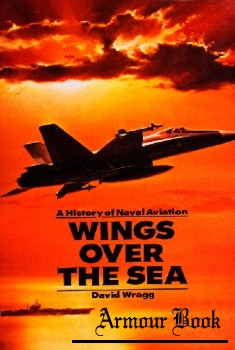 Wings over the Sea: A History of Naval Aviation [Acro Publishing]