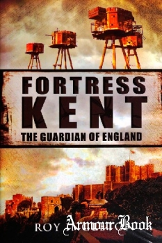 Fortress Kent: The Guardian of England [Pen & Sword]