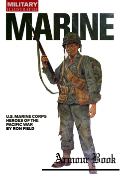 Marine: U.S. Marine Corps Heroes of the Pacific War [Military Illustrated]
