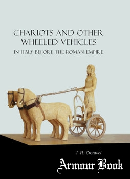 Chariots and other Wheeled Vehicles in Italy before the Roman Empire [Oxbow Books]