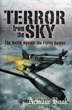 Terror From the Sky: The Battle Against the Flying Bombs [Pen & Sword]