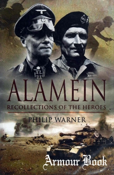 Alamein: Recollections of the Heroes [Pen & Sword]