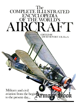 The Complete Illustrated Encyclopedia of the World's Aircraft [Chartwell Books]