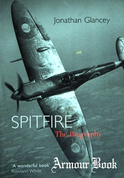 Spitfire: The Biography [Atlantic Books]
