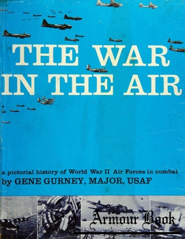 The War in the Air: A Pictorial History of World War II Air Forces in Combat [Rown Publishers]