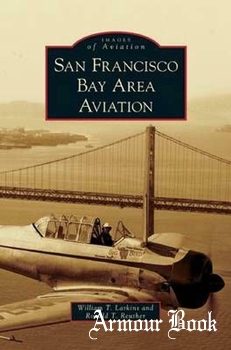 San Francisco Bay Area Aviation [Images of Aviation]