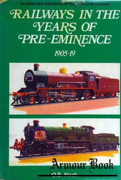 Railways in the Years of Pre-Eminence 1905-1919 [Blandford Press]