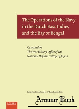 The Operations of the Navy in the Dutch East Indies and the Bay of Bengal [Leiden University Press]