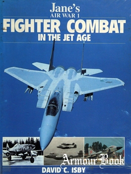 Fighter Combat in the Jet Age [Jane's Air War №1]