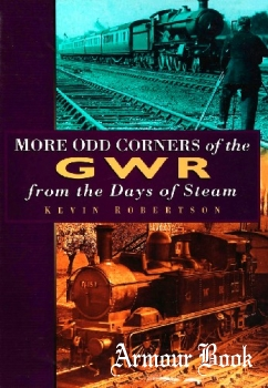 More Odd Corners of the GWR: From the Days of Steam [Sutton Publishing]