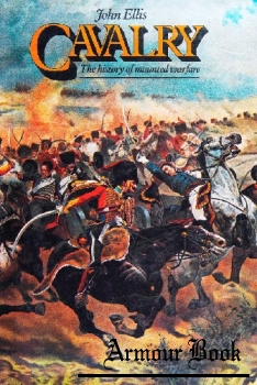 Cavalry: The History of Mounted Warfare [Putnam's Sons]