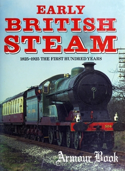 Early British Steam: 1825-1925 The First Hundred Years [Chevprime]