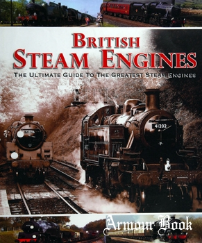 British Steam Engines: The Ultimate Guide to the Greatest Steam Engines [Igloo]