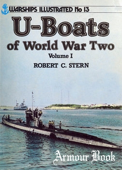 U-Boats of World War Two Volume I [Warships Illustrated №13]