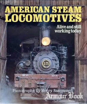American Steam Locomotives: Alive and Still Working Today [Motorbooks International]