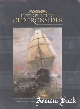 Interpreting Old Ironsides: An Illustrated Guide to the the U.S.S. Constitution [Naval Historical Center]