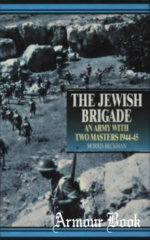 The Jewish Brigade: An Army With Two Masters 1944-1945 [Spellmount Limited]