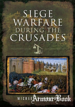 Siege Warfare during the Crusades [Pen & Sword]