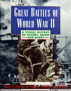 Great Battles of World War II: A Visual History of Victory, Defeat and Glory [Marshall Cavendish]