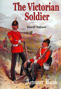 The Victorian Soldier [Shire Publications]