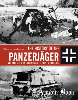The History of the Panzerjager Volume 2: From Stalingrad to Berlin 1943-1945 [Osprey General Military]