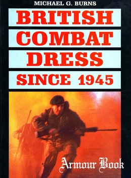 British Combat Dress Since 1945 [Arms and Armour Press]