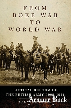 From Boer War to World War: Tactical Reform of the British Army, 1902–1914 (Campaigns and Commanders Series)
