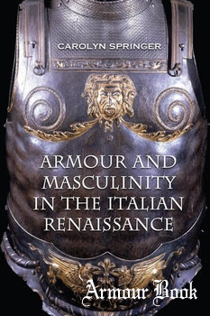 Armour and Masculinity in the Italian Renaissance [University of Toronto Press]