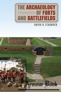 The Archaeology of Forts and Battlefields [University Press of Florida]