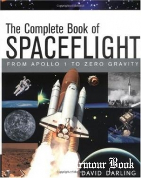 The Complete Book of Spaceflight: From Apollo 1 to Zero Gravity [Wiley]