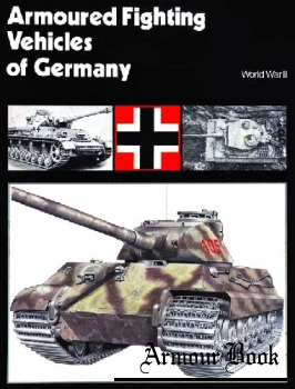 Armoured Fighting Vehicles of Germany: World War II [Profile Publications]