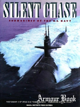 Silent Chase: Submarines of the U.S. Navy [Thomasson-Grant, Inc.]
