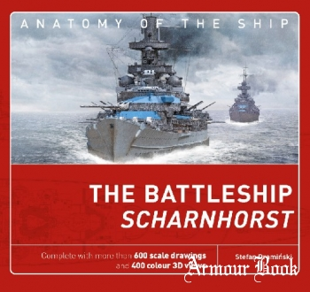 The Battleship Scharnhorst [Anatomy of the Ship]