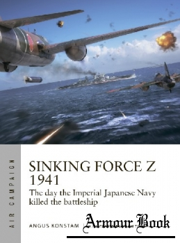 Sinking Force Z 1941 [Osprey Air Campaign 20]