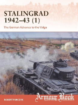 Stalingrad 1942-1943 (1): The German Advance to the Volga [Osprey Campaign 359]
